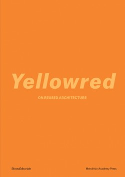 Yellowred On Reused Architecture Volume 1