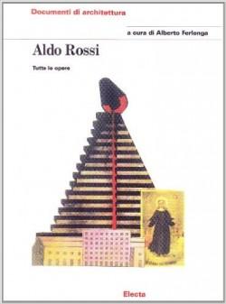 Aldo Rossi Tutte le opere