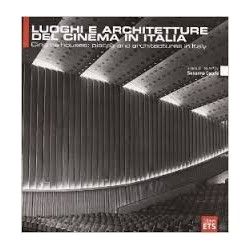 Luoghi e Architetture del cinema in Italia cinema houses: places and architectures in italy