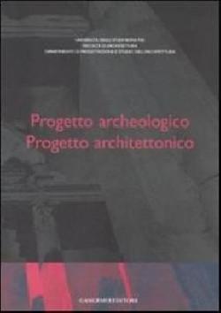 Progetto archeologico Progetto architettonico
