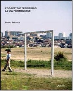 Progetto e Territorio - La Via Portoghese