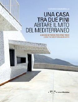 Una casa tra due pini A house between two pine trees - living the mediterranean myth