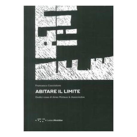 Abitare il Limite Dodici case di Aires Mateus & Associados