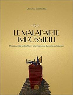 Le Malaparte Impossibili Una casa, mille architetture One house, one thousand architectures