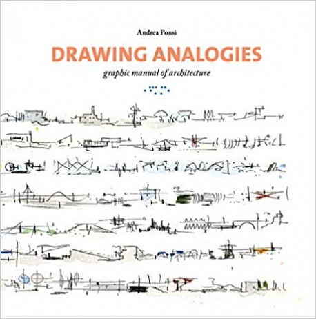 Drawing Analogies - Graphic Manual of Architecture