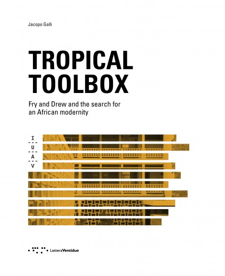 Tropical Toolbox- Fry and Drew and the Search for an African Modernity