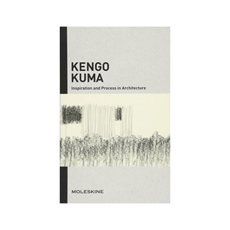 Kengo Kuma Inspiration and Process in Architecture