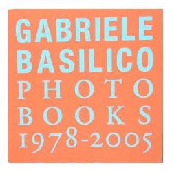Gabriele Basilio - Photo Books 1978-2005