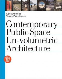 Contemporary Public Space Un-Volumetric Architecture