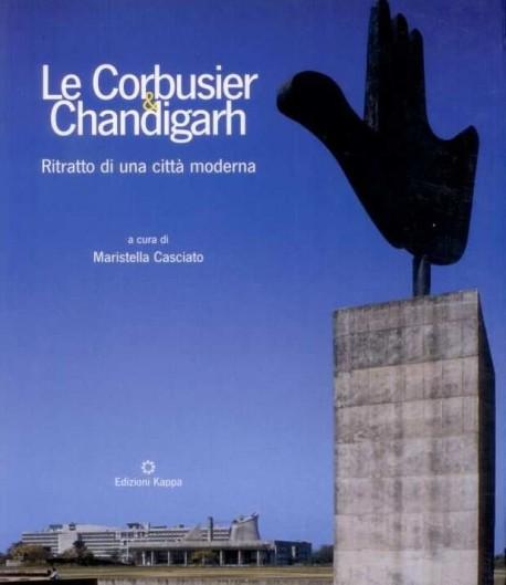 Le Corbusier & Chandigarh - ritratto di una città moderna