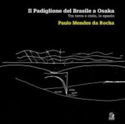 Il Padiglione del Brasile a Osaka - Tra terra e cielo, lo spazio Paulo Mendes da Rocha