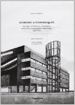 Architetti e Cinematografi tipologie architetture decorazioni della sala cinematografica delle origini 1896-1932