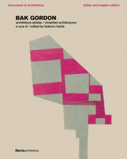 Bak Gordon architetture abitate - inhabited architectures