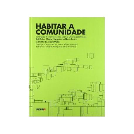 Habitar a Comunidade Estratégias de intervenção nos sistemas urbanos espontâneos