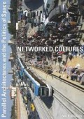 Networked Cultures parallel architectures and the politics of space