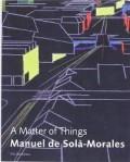 A Matter of Things Manuel de Solà-Morales