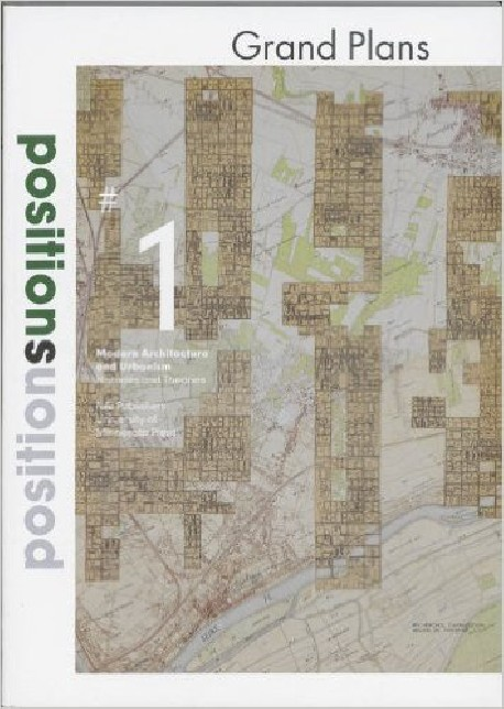 Positions   1 Grand Plans Modern Architecture and Urbanism Histories and Theories