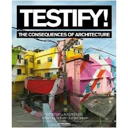 Testify! - The Consequences of architecture