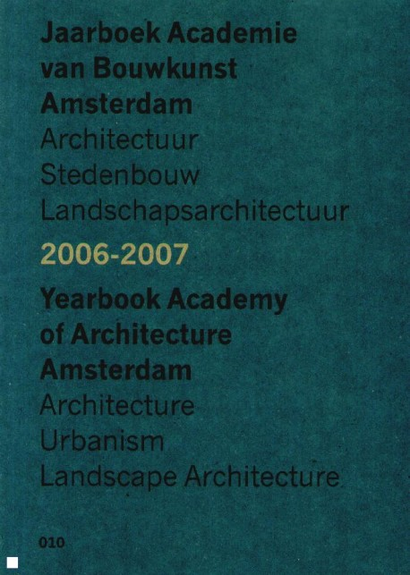 Yearbook Academy of architecture 2006-2007 amsterdam