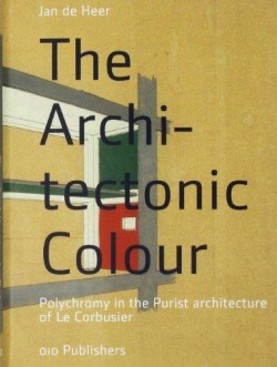 The Architectonic Colour - Polychromy in the Purist architecture of Le Corbusier