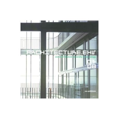 Architecture.EHV. Annual eindhoven university of technology 07/08