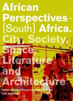 African Perspectives - South Africa City, Society, Space, Literature and Architecture