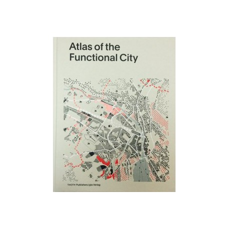 Atlas of the functional city CIAM 1933