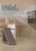 Ângela Ferreira Revolutionary Traces