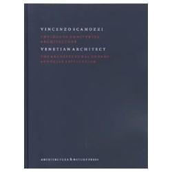 Vincenzo Scamozzi Venetian Architect The Idea of a Universal Architecture Vol VI