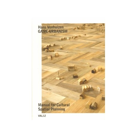 Game Urbanism Manual for Cultural Spatial Planning