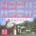 Carlo Scarpa and the Villa Ottolenghi To construct To compose