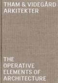 Tham & Videgard - The Operative elements of architecture