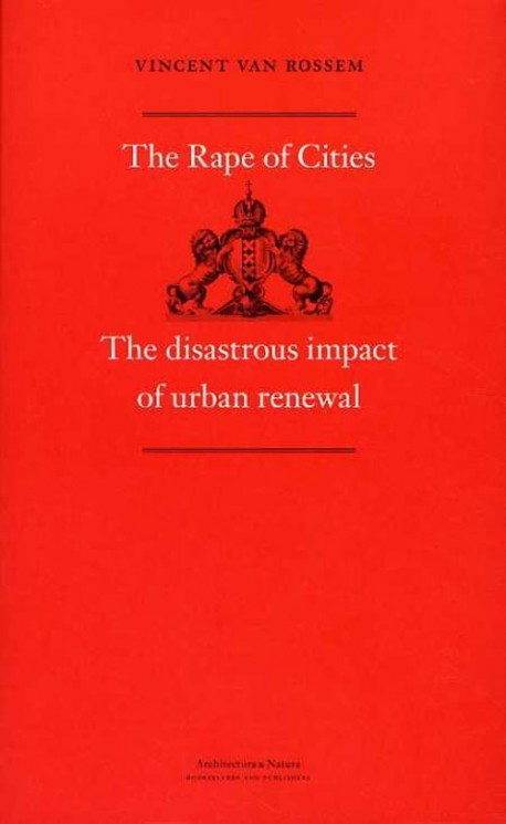 The rape of cities. The disastrous impact of urban renewal