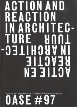 OASE   97 Action and Reaction in Architecture