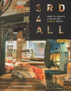 3RD4ALL How to Create a Relevant Public Space