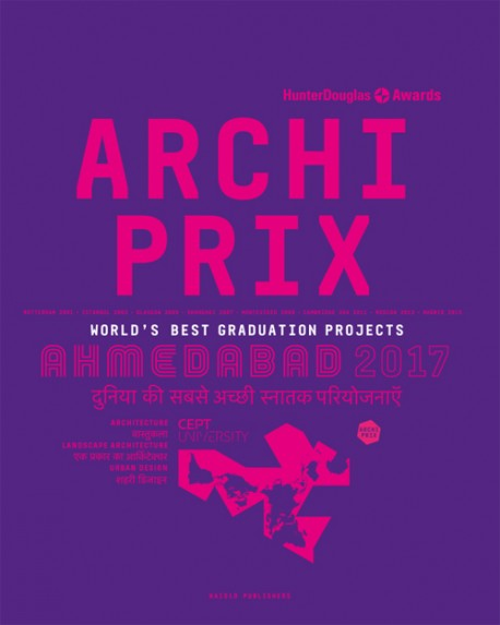 Archiprix International Ahmedabad 2017 World's Best Graduation Projects