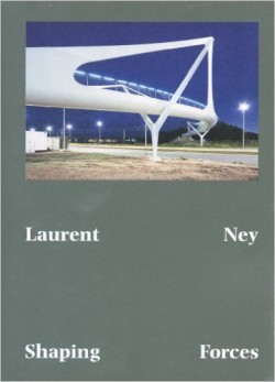 Shaping Forces - Laurent Ney
