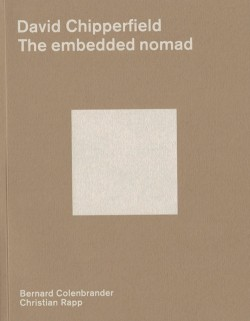 David Chipperfield The embedded nomad