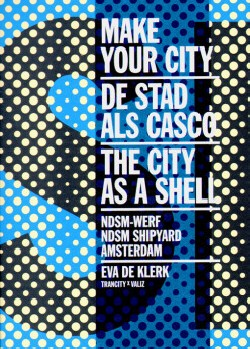 Make your City De Stad Als Casco The City as a Shell