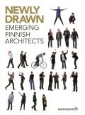 Newly Drawn - Emerging Finnish Architects