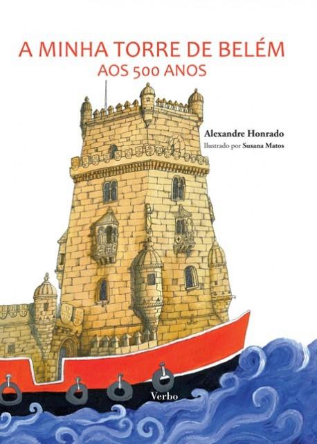 A minha Torre de Belém aos 500 anos