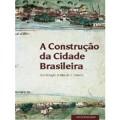 A Construção da Cidade Brasileira