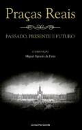 Praças Reais passado, presente e futuro
