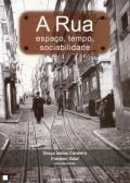 A Rua - espaço, tempo, sociabilidade