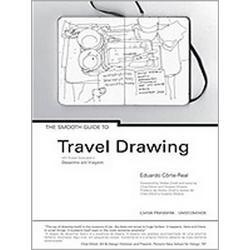The Smooth Guide To Travel Drawing / Um suave guia para o desenho em viagem
