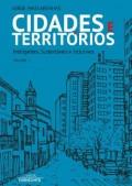Cidades e Territórios - Inteligentes, Sustentáveis e Inclusivos Volume I