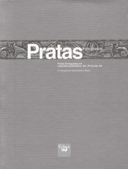 Pratas Portuguesas em colecções particulares séc XV ao séc XX
