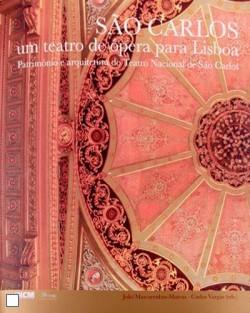 São Carlos um teatro de ópera para Lisboa - património e arquitetura do Teatro Nacional de São Carlos