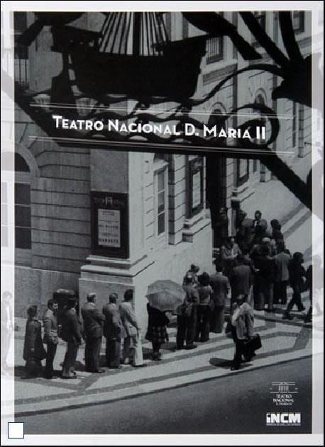 Teatro Nacional D. Maria II Sete olhares sobre o teatro da nação