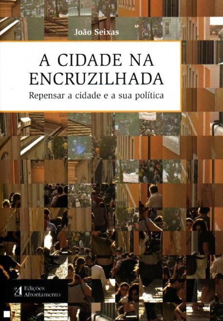 A Cidade na Encruzilhada Repensar a cidade e a sua política